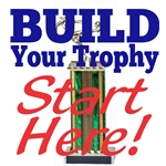 BUILD YOUR TROPHY